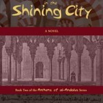 Shadows in the Shining City – Book Two in the Anthems of al-Andalus Series
